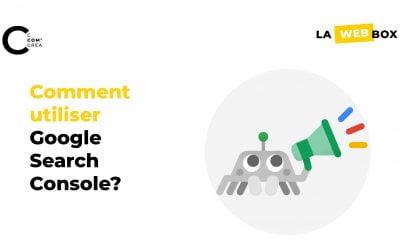 Tip#6 : Google Search Console, le guide complet pour les débutants