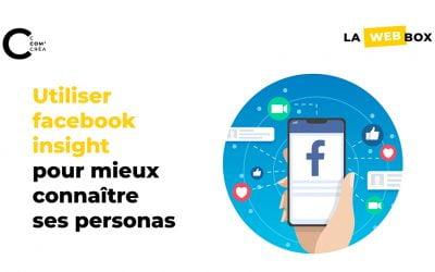 Tip#7 : Comment utiliser les données de Facebook pour définir ses personas?