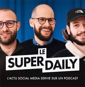 Le Super Daily, dans le Top 10 des meilleurs podcasts de la Web Box
